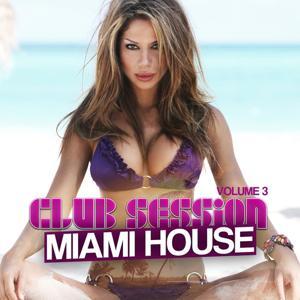 Club Session Miami House, Vol. 3