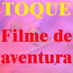 Toque Filme de Aventura