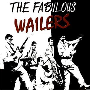 The Fabulous Wailers (Original Album - Digitally Remastered)
