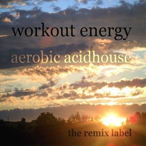 Workout Energy (Aerobic Acidhouse)