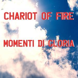 Chariots of Fire (Momenti Di Gloria)