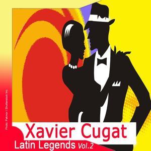 Latin Legends: Xavier Cugat, Vol. 2 (Remastered)