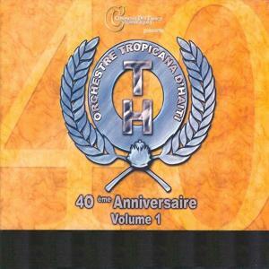 Tropicana d'Haïti : 40ème anniversaire, vol. 1