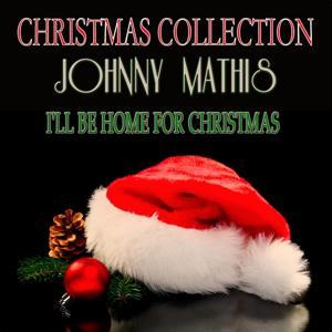 I'll Be Home for Christmas (Christmas Collection)