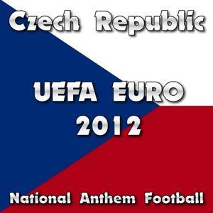 Czech Republic National Anthem Football (Uefa Euro 2012)