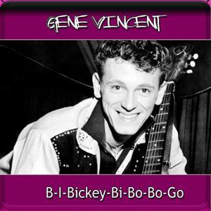 B-I-Bickey-Bi-Bo-Bo-Go