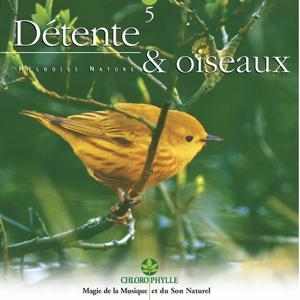 Chlorophylle 5 : Détente & oiseaux (Melodies Nature)
