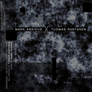 Organisms, Mutations & Corporations mixed by Mark Anxious