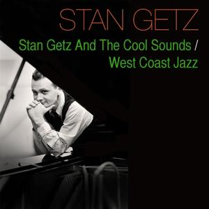 Stan Getz and the Cool Sounds / West Coast Jazz