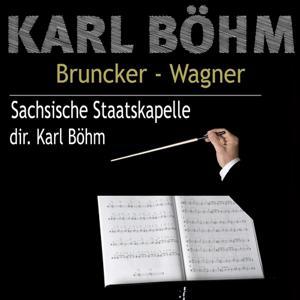 Karl Böhm - Bruckner, Wagner