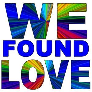 We Found Love (Tribute to Rihanna & Calvin Harris)