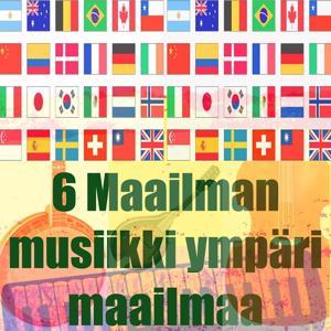 6 maailman musiikki (Ympäri maailmaa)