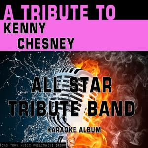 A Tribute to Kenny Chesney (Karaoke Version)