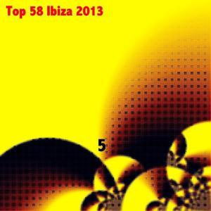 Top 58 Ibiza 2013, Vol. 5