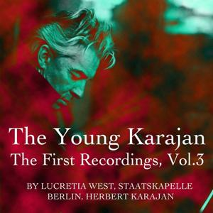 The Young Karajan: The First Recordings, Vol. 3
