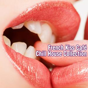 French Kiss Café Chill House Collection