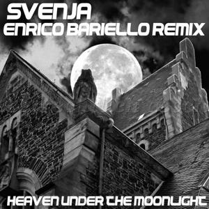Heaven Under the Moonlight: Svenja - Enrico Bariello Remix