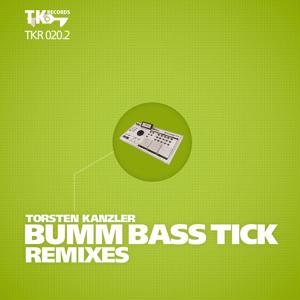 Bumm Bass Tick Remixes (Part 2)