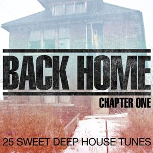 Back Home - Chapter One - 25 Sweet Deep House Tunes