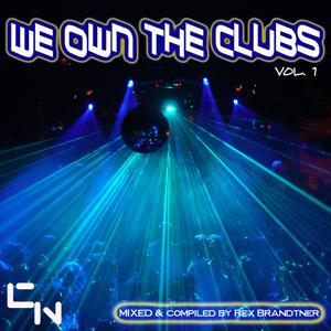 We Own The Clubs, Vol. 1 - Mixed By Rex Brandtner