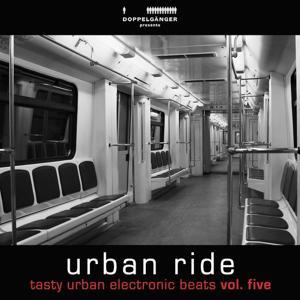 Urban Ride, Vol. 5 - Tasty Urban Electronic Beats