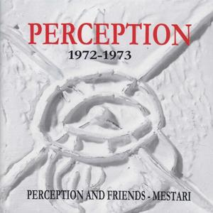 Perception and Friends - Mestari (1972-1973)