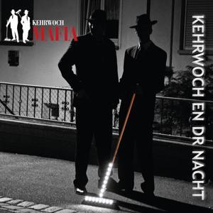 Kehrwoch Mafia: Kehrwoch en dr Nacht
