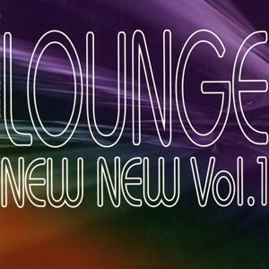 Lounge New New, Vol.1