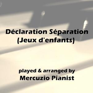 Déclaration séparation (Jeux d'enfants)