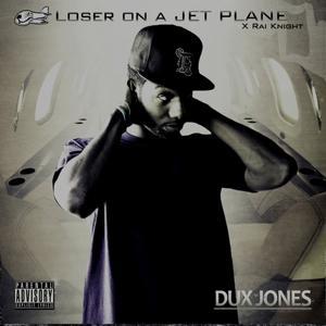 Loser On a Jet Plane (Rai Knight)