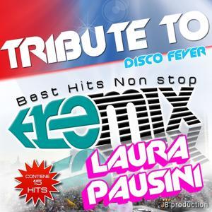 Tribute to Laura Pausini (Disco fever remix)