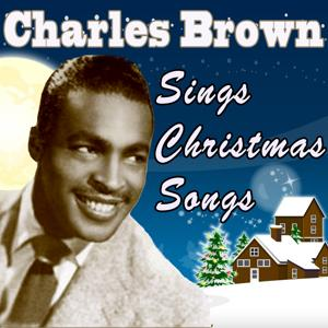 Charles Brown Sings Christmas Songs (Original Remaster - It's Christmas Time - Bringing in a Brand New Year)