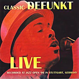 Classic Defunkt (Live At Jazz Open '96 in Stuttgart, Germany)