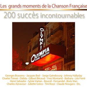 Les grands moments de la chanson française (200 succès incontournables des classiques aux yéyés)