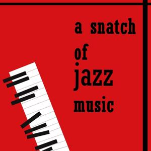 Without a Song (A Snatch of Jazz Music)