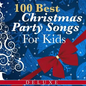 100 Best Christmas Party Songs for Kids (Deluxe Edition)