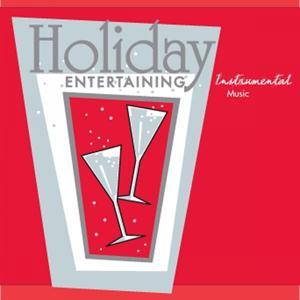 Holiday Entertaining (Instrumental Music)