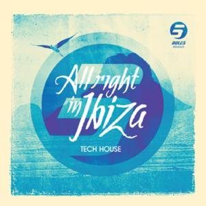 Rule 5 Presents All Right in Ibiza, Vol. 3 (Tech House)