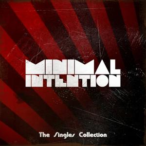 Minimal Intention (The Singles Collection)