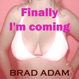 Finally I'm Coming