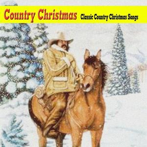 Country Christmas (Classic Country Christmas Songs)