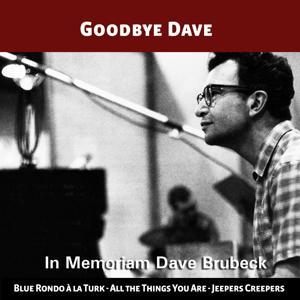 Goodbye Dave (In Memoriam Dave Brubeck)