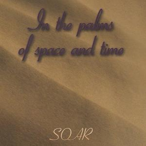 In the Palms of Space and Time