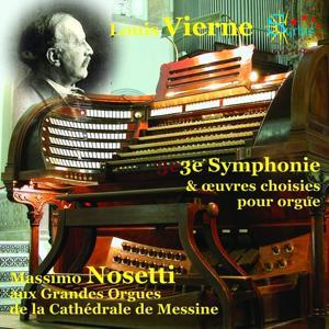 Vierne: 3e Symphonie & oeuvres choisies pour orgue