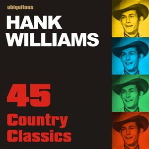 45 Country Classics By Hank Williams