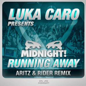 Running Away (Aritz & Rider Remix) (Luka Caro Presents Midnight)