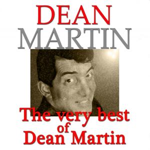 The Very Best of Dean Martin (Original Recordings Digitally Remastered)