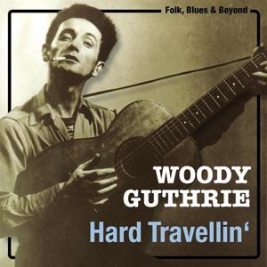 Hard Travellin' (Original Recordings)
