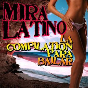 Mira Latino (La Compilation para Bailar)