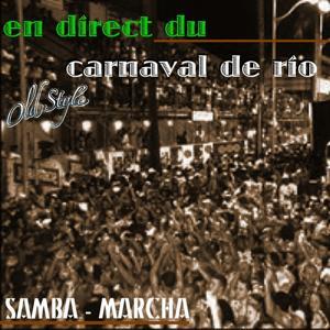 En direct du carnaval de Rio (Samba, Marcha)